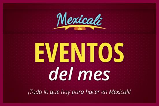 Eventos del mes en Mexicali