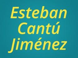 Coronel Esteban Cantú Jiménez