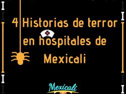 4 Historias de terror en hospitales de Mexicali