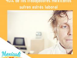 40% de los trabajadores mexicanos sufren estrés laboral