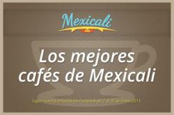 Los mejores cafés de Mexicali