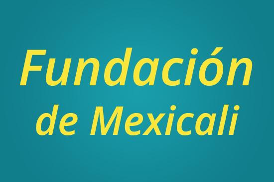 Fundación de Mexicali